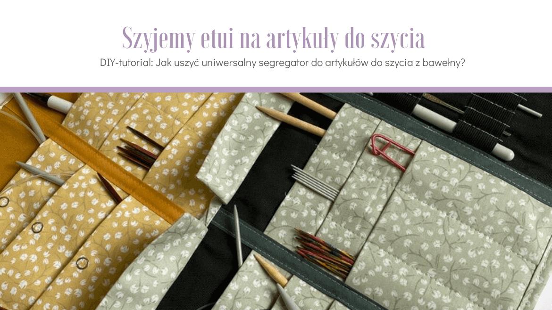 Wiosenne wzory tkanin. DIY-tutorial: jak szyć etui